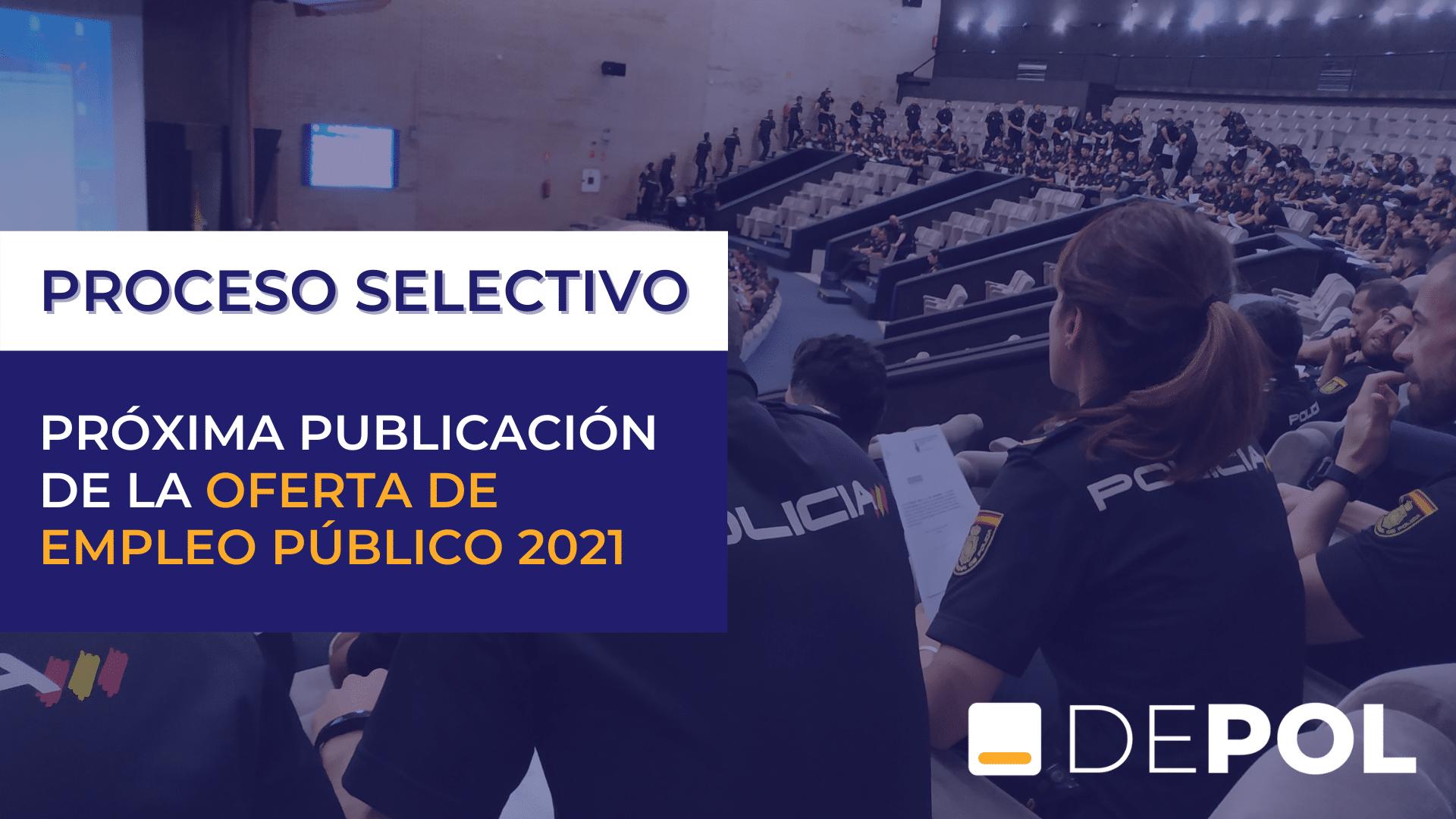 INMINENTE PUBLICACIÓN DE LA OFERTA DE EMPLEO PÚBLICA 2021