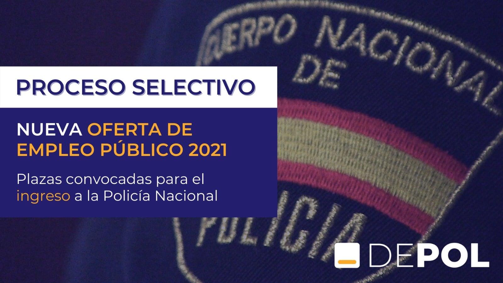 La Oferta de Empleo Público inicia la convocatoria 2021 para el ingreso a la Policía Nacional